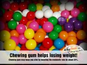 Amazing Gum Facts
